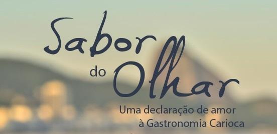 O Sabor do Olhar...carioca!